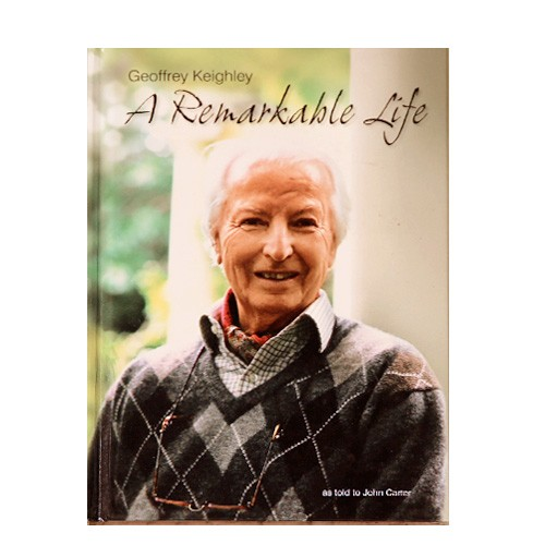Geoffrey Keighley: A Remarkable Life, by John Carter - BOOK