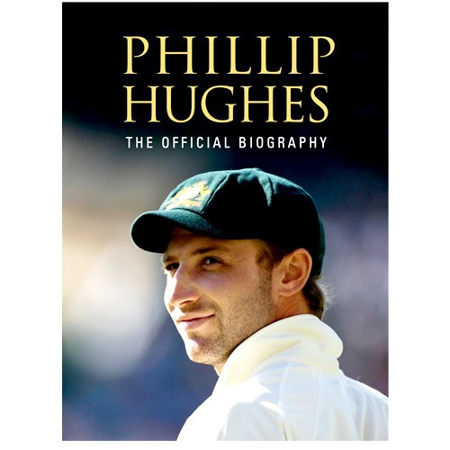 Phillip Hughes: The Official Biography - BOOK