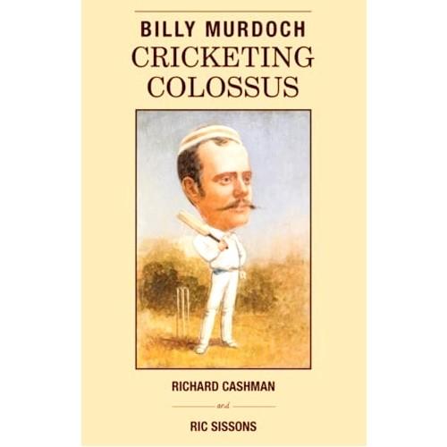 Billy Murdoch Cricketing Colossus BOOK