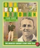 Our Don Bradman - BOOK