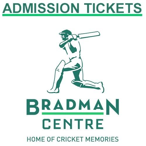 Bradman Centre Admission Tickets