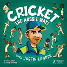 BOOK - Cricket The Aussie Way with Justin Langer