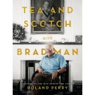 Roland Perry - Tea and Scotch with Bradman BOOK